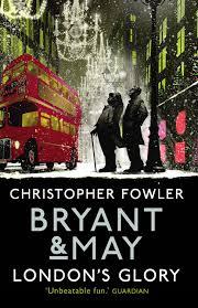 London's Glory bryant & May