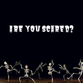 Are You scared_
